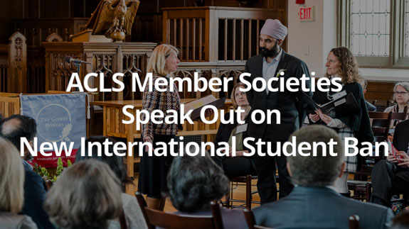 ACLS Member Societies Speak Out on New International Student Ban