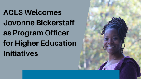 Jovonne Bickerstaff Joins ACLS as Program Officer for Higher Education Initiatives