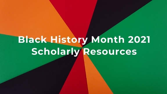 Black History Month 2021 Resources