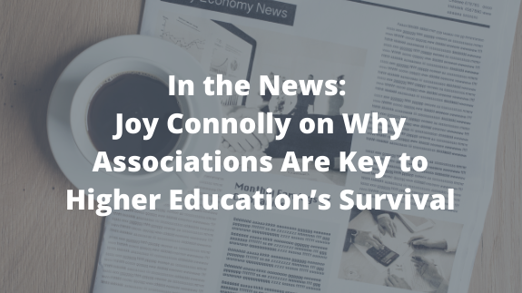 Joy Connolly on Why Associations Are Key to Higher Education's Survival in Chronicle of Higher Education