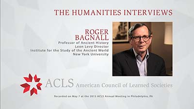 The Humanities Interviews: Roger Bagnall